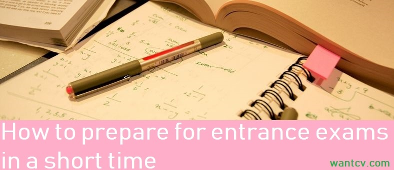 How to prepare for entrance exams in a short time