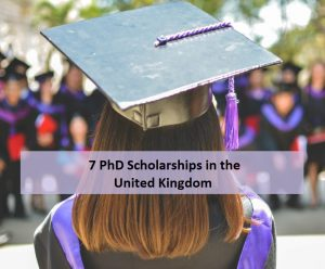 7 PhD Scholarships in the United Kingdom